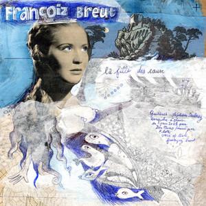 Françoiz Breut - La Fille Des Eaux