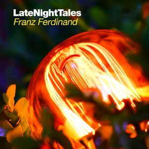 Franz Ferdinand - Late Night Tales: Franz Ferdinand