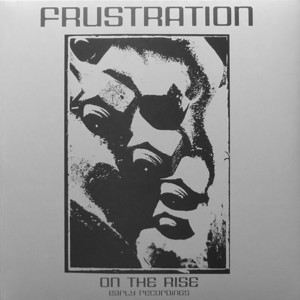 Frustration - On The Rise (early Recordings)