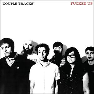Fucked Up - Couple Tracks: Singles 2002-2009