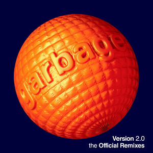 Garbage - Version 2.0 – The Official Remixes