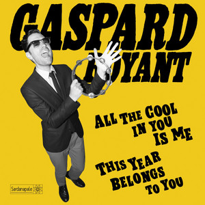 Gaspard Royant - All The Cool In You Is Me / This Year Belongs To You – Singl…