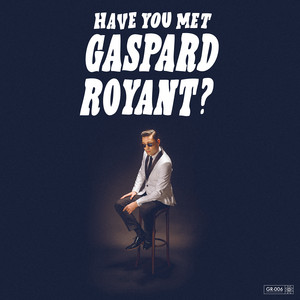Gaspard Royant - Baby I'm With You