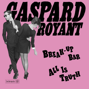 Gaspard Royant - Break-up Bar / All Is Truth – Single