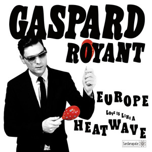 Gaspard Royant - Europe / Heatwave (love Is Like A) – Single
