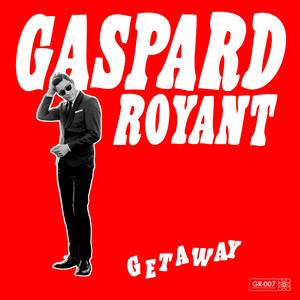 Gaspard Royant - Getaway