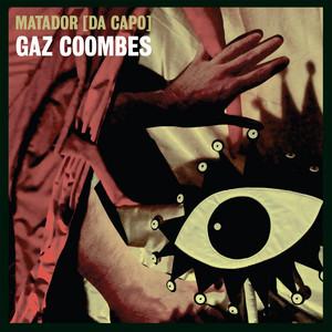 Gaz Coombes - Matador (da Capo)