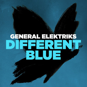General Elektriks - Different Blue – Single