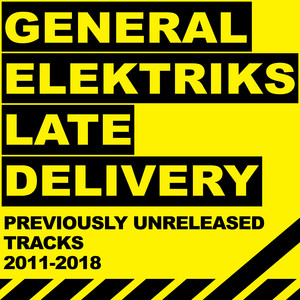 General Elektriks - Late Delivery – Ep