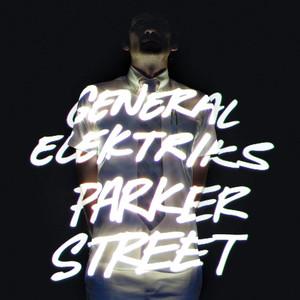 General Elektriks - Parker Street