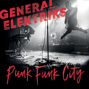 General Elektriks - Raid The Radio (live) – Single