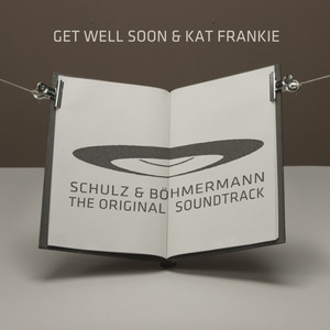 Get well soon - Schulz & Böhmermann (the Original Soundtrack)