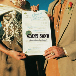 Giant Sand - Chore Of Enchantment (25th Anniversary Edition)