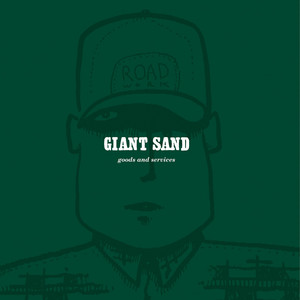 Giant Sand - Goods & Services [live] (25th Anniversary Edition)