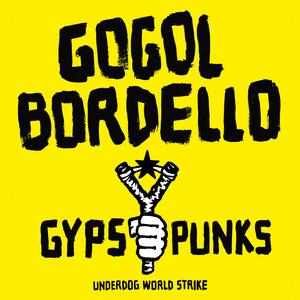 Gogol Bordello - Gypsy Punks: Underdog World Strike