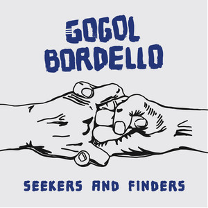 Gogol Bordello - Seekers And Finders
