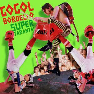 Gogol Bordello - Super Taranta!