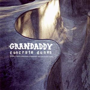 Grandaddy - Concrete Dunes