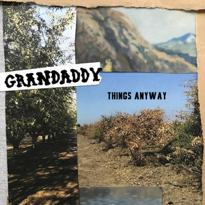 Grandaddy - Things Anyway