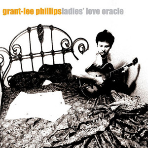 Grant-Lee Phillips - Ladies' Love Oracle