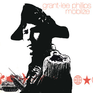 Grant-Lee Phillips - Mobilize