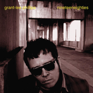 Grant-Lee Phillips - Nineteeneightees