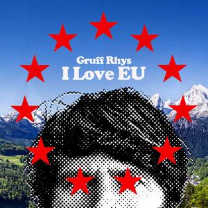 Gruff Rhys - I Love Eu