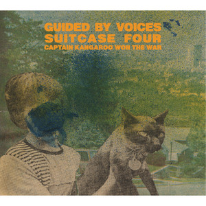 Guided By Voices - Suitcase 4: Captain Kangaroo Won The War
