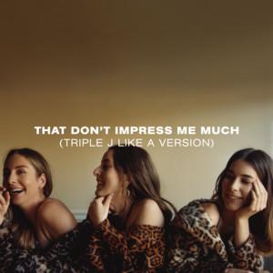Haim - That Don't Impress Me Much (triple J Like A Version)