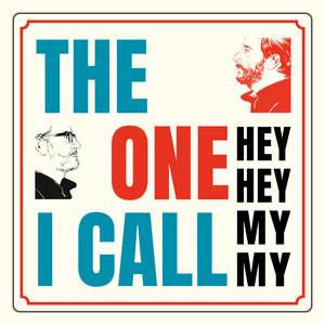 Hey Hey My My - The One I Call
