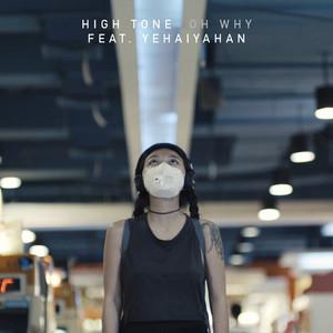 High Tone - Oh Why