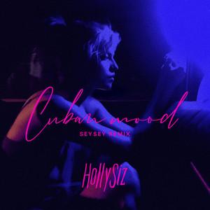 HollySiz - Cuban Mood (seysey Remix)