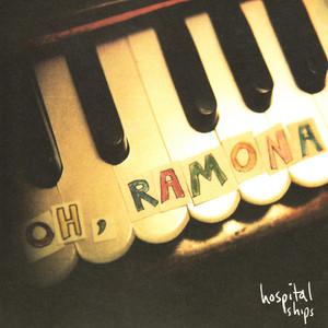 Hospital Ships - Oh, Ramona