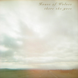 House of Wolves - There She Goes (acoustic Version)