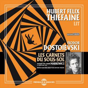 Hubert-Félix Thiéfaine - Fiodor Dostoievski : Les Carnets Du Sous-sol
