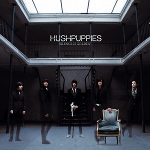 Hushpuppies - Silence Is Golden