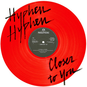 Hyphen Hyphen - Closer To You