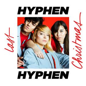 Hyphen Hyphen - Last Christmas