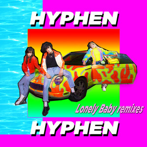 Hyphen Hyphen - Lonely Baby