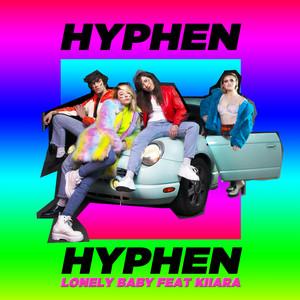 Hyphen Hyphen - Lonely Baby (feat. Kiiara)