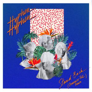 Hyphen Hyphen - Stand Back (domenico Torti Remix)