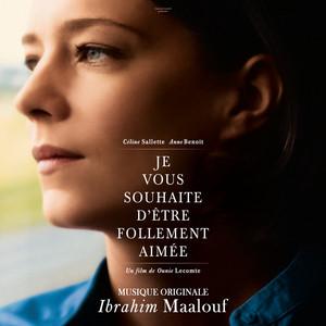 Ibrahim Maalouf - Je Vous Souhaite D'être Follement Aimée (bande Originale…