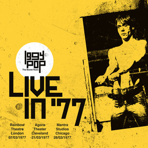 Iggy Pop - The Bowie Years: Live In '77