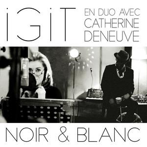 Igit - Noir Et Blanc (en Duo Avec Catherine Deneuve)