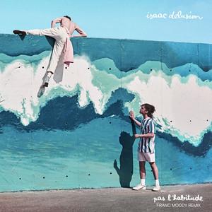 Isaac Delusion - Pas L'habitude (franc Moody Remix)