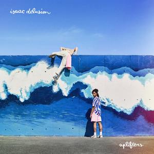Isaac Delusion - Uplifters