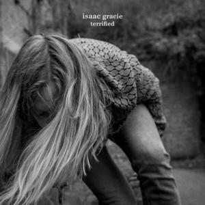 Isaac Gracie - Terrified