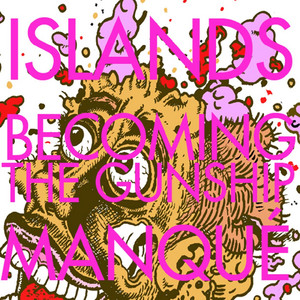 Islands - Becoming The Gunship – Single