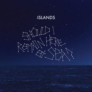 Islands - Fear