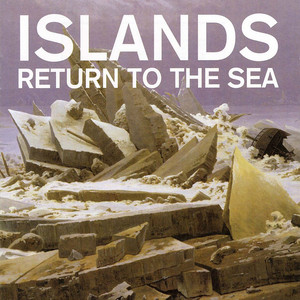 Islands - Return To The Sea